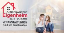 Informieren und tolle Preise gewinnen: Aktionswochen Eigenheim vom 5. Oktober bis 04. November 2018