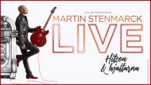 """Martin Stenmarck ger extraföreställningar i Stockholm av rock- och popshowen - """"Hitsen & Hjältarna""""!"""