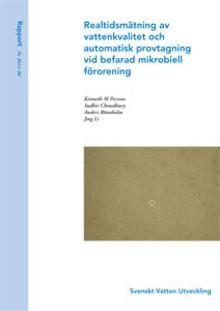SVU-rapport 2011-06: Realtidsmätning av vattenkvalitet och automatisk provtagning vid befarad mikrobiell förorening