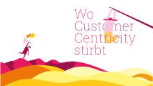 """Neues Whitepaper: """"Wo Customer Centricity stirbt"""""""