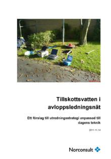 C Norconsult 2011-11-14: Tillskottsvatten i avloppsvattennät – Ett förslag till utredningsstrategi anpassad till dagens teknik