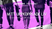 Samsung och Fryshuset lanserar Podcast: Mitt Uppkopplade Liv
