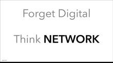 Glöm digitalt, tänk nätverk