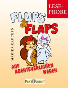 """Pax et Bonum Verlag Berlin Leseprobe Buch:""""Flups und Flaps - Auf Abenteuerlichen Wegen"""""""
