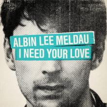 """Albin Lee Meldau släpper """"I Need Your Love"""" – hämtad från det kommande debutalbumet About You!"""