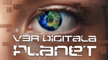 Vår digitala planet - ny dokumentärserie från UR om teknik, samhälle och individ