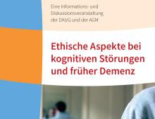 Ethische Aspekte bei kognitiven Störungen und früher Demenz - Informations- und Diskussionsveranstaltung