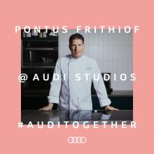 Audi satsar på events online: Pontus Frithiof lagar fredagsmiddag på Audi Studios