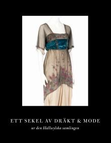 Unik dräktsamling i ny modebok - Ett sekel av dräkt och mode, ur den Hallwylska samlingen
