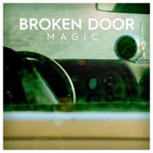 Broken Door släpper nya singeln Magic och startar en ny historia!