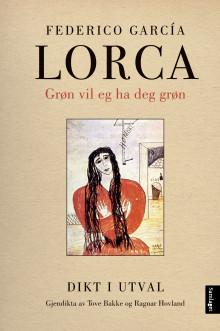 Federico García Lorca i ny gjendiktning ved Ragnar Hovland og Tove Bakke