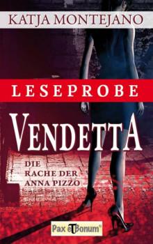 """Pax et Bonum Verlag Berlin Leseprobe Buch: """"Vendetta"""" - Die Rache der Anna Pizzo"""