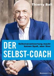 Der Selbst-Coach - Selbstverantwortung macht keinen Spaß, aber Sinn