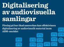 Ny utredning om effektiv digitalisering av audiovisuellt material