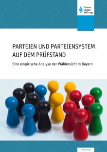 Umfrage:  Parteien und Parteiensystem auf dem Prüfstand - Eine empirische Analyse der Wählersicht in Bayern