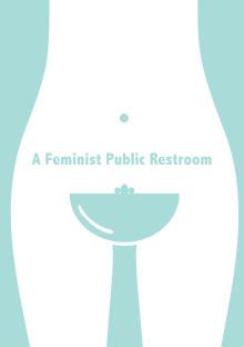 A Feminist Public Restroom