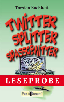 "Leseprobe Buch: ""Twitter, Splitter, Spaßgewitter"""