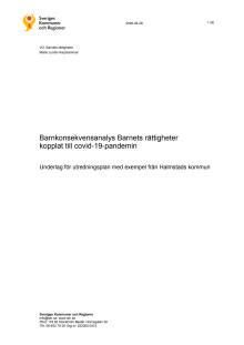 Barnkonsekvensanalys- barnets rättigheter kopplat till covid-19-pandemin. Underlag för utredningsplan med exempel från Halmstads kommun.