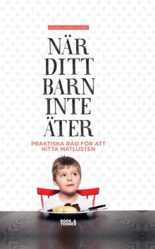 När ditt barn inte äter  - provläs en bok av Kajsa Lamm Laurin