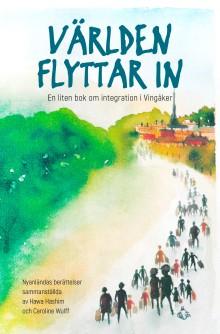 Ny bok: Världen flyttar in - en liten bok om integration i Vingåker