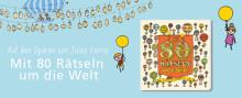 Mit 80 Rätseln um die Welt - beeindruckende Illustrationen zum Staunen, Entdecken und Träumen