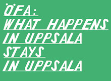 ÖFA: WHAT HAPPENS IN UPPSALA STAYS IN UPPSALA - PREMIÄR 13/9