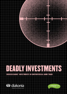 Deadly Investments - Swedish Banks Investments in Controversial Arms Trade