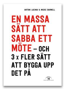 Ny bok om konsten att sabba – och sedan bygga upp interna möten.