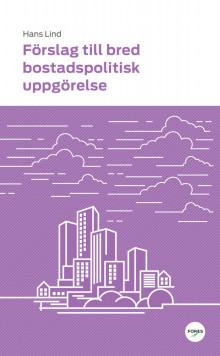 Förslag till bred bostadspolitisk uppgörelse