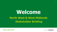 London Midland's NW and WM stakeholder briefing Spring 2016
