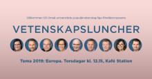 Europa i fokus på vårens livesända vetenskapsluncher