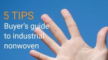 5 tips: A short buyer's guide to industrial nonwoven