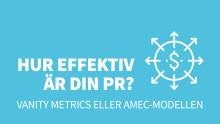 Vanity metrics eller AMEC-modellen - hur effektiv är din PR?
