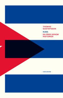 Kuba. En färd genom historien. Ny utgåva!