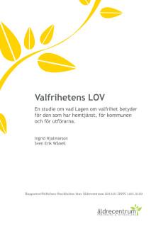 Äldrecentrum rapport 2013:1 Valfrihetens LOV