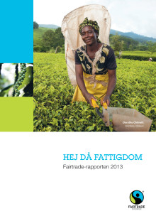 Fairtrade-rapporten 2013 - Hej då fattigdom!