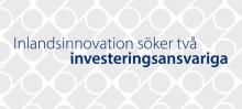 Inlandsinnovation söker två investeringsansvariga till Östersund