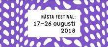 Nästa festival: 17-26 augusti 2018!