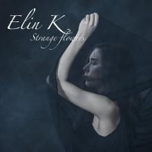 Strange Flowers med Elin K ute idag