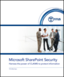Whitepaper: SharePoint Security - Harness the power of claims to protect information