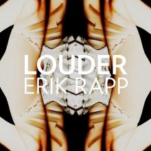 Erik Rapp släpper idag nya singeln Louder & gästar Idol den 20 november