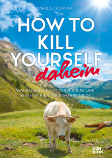 How to Kill Yourself daheim