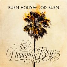 """The Neverly Boys debuterar med låten """"Burn, Hollywood, Burn"""" idag"""