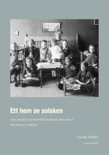 Ett hem av solsken - Disa Beijer och barnträdgården som arena för socialt arbete
