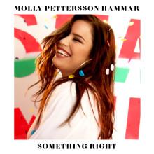 """Molly Pettersson Hammar tillbaka med nya singeln """"Something Right"""""""