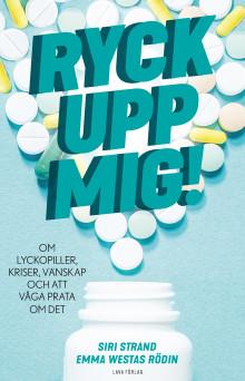 Ryck upp mig! -  om  lyckopiller, kriser, vänskap och att våga prata om det