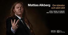 """Mattias Alkberg på duoturné med """"Om känslor och sånt skit"""""""
