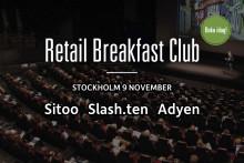 Retail Breakfast Club med Sitoo, Slash.ten och Adyen - 9 november 2018 i Stockholm