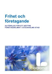 Frihet och företagande - Liberalernas företagarprogram för Stockholm
