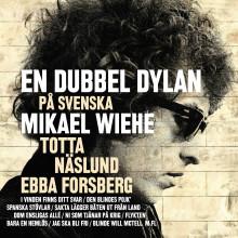 Mikael Wiehe, Totta Näslund, Ebba Forsberg - En dubbel Dylan på svenska